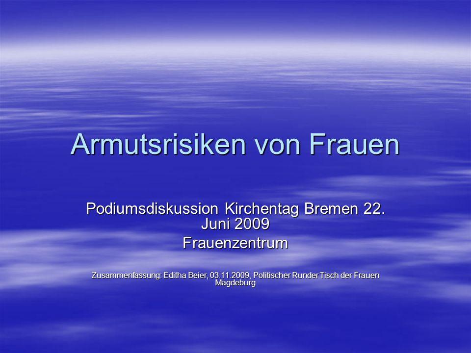 Armutsrisiken von Frauen Podiumsdiskussion Kirchentag Bremen 22.