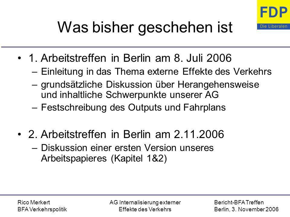 Bericht-BFA Treffen Berlin, 3. November 2006 Rico Merkert BFA Verkehrspolitik AG Internalisierung externer Effekte des Verkehrs Was bisher geschehen i