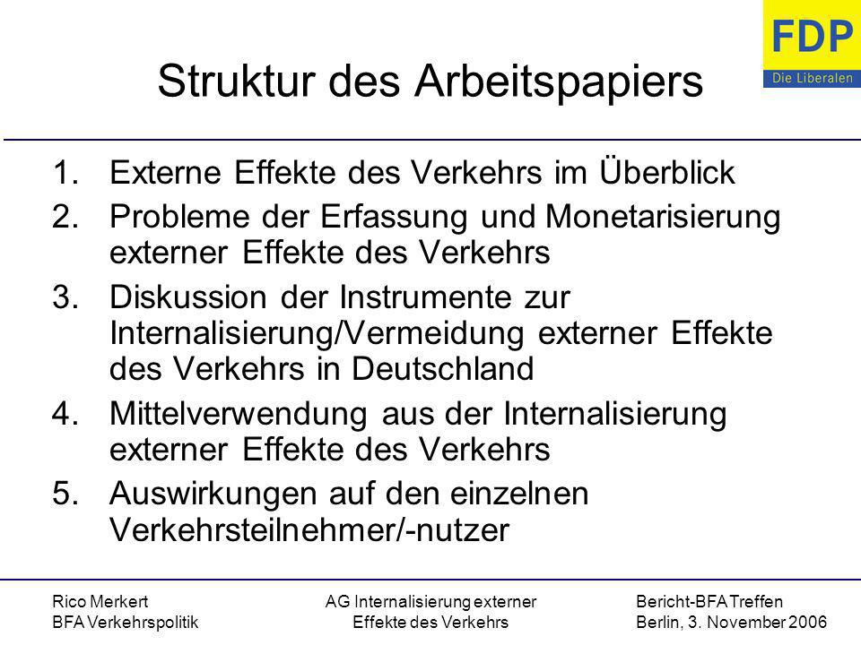 Bericht-BFA Treffen Berlin, 3. November 2006 Rico Merkert BFA Verkehrspolitik AG Internalisierung externer Effekte des Verkehrs Struktur des Arbeitspa
