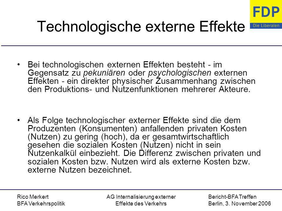 Bericht-BFA Treffen Berlin, 3. November 2006 Rico Merkert BFA Verkehrspolitik AG Internalisierung externer Effekte des Verkehrs Technologische externe