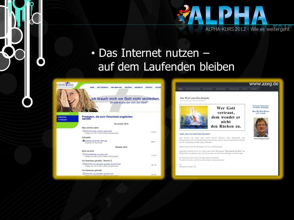 ALPHA-KURS 2012 - Wie es weitergeht Das Internet nutzen – auf dem Laufenden bleiben