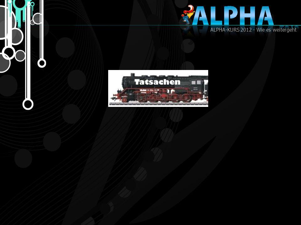 ALPHA-KURS 2012 - Wie es weitergeht