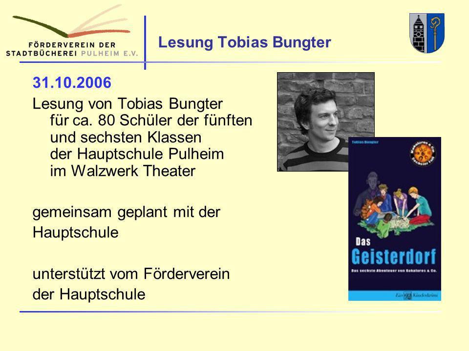 Lesung Tobias Bungter 31.10.2006 Lesung von Tobias Bungter für ca.