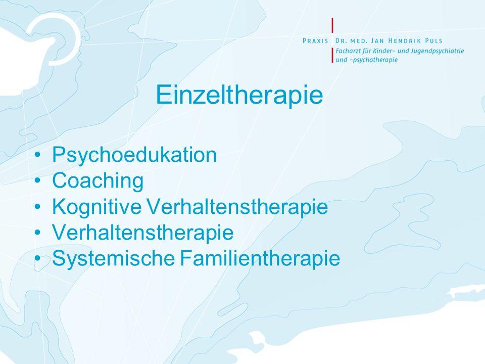Einzeltherapie Psychoedukation Coaching Kognitive Verhaltenstherapie Verhaltenstherapie Systemische Familientherapie