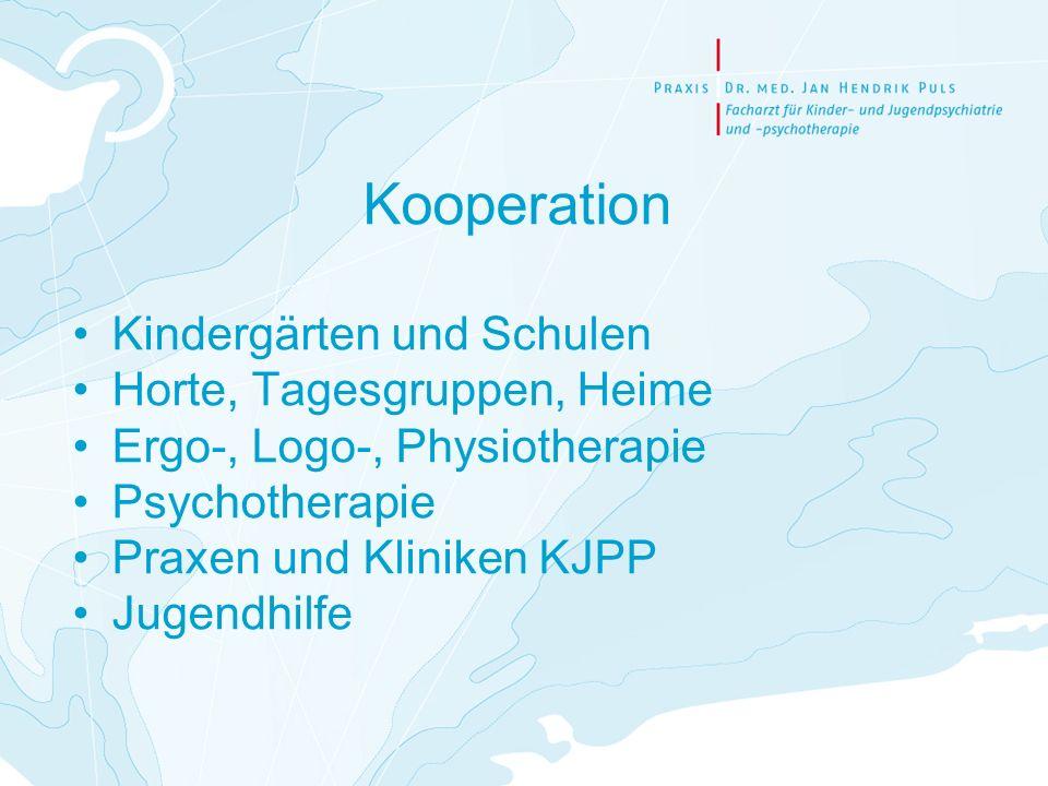 Kooperation Kindergärten und Schulen Horte, Tagesgruppen, Heime Ergo-, Logo-, Physiotherapie Psychotherapie Praxen und Kliniken KJPP Jugendhilfe