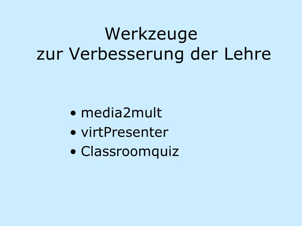 Werkzeuge zur Verbesserung der Lehre media2mult virtPresenter Classroomquiz