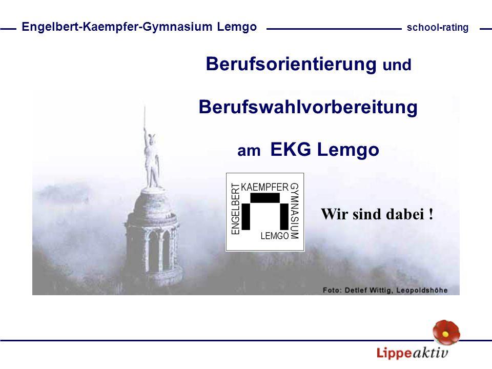 Berufsorientierung und Berufswahlvorbereitung am EKG Lemgo Engelbert-Kaempfer-Gymnasium Lemgo school-rating Wir sind dabei !