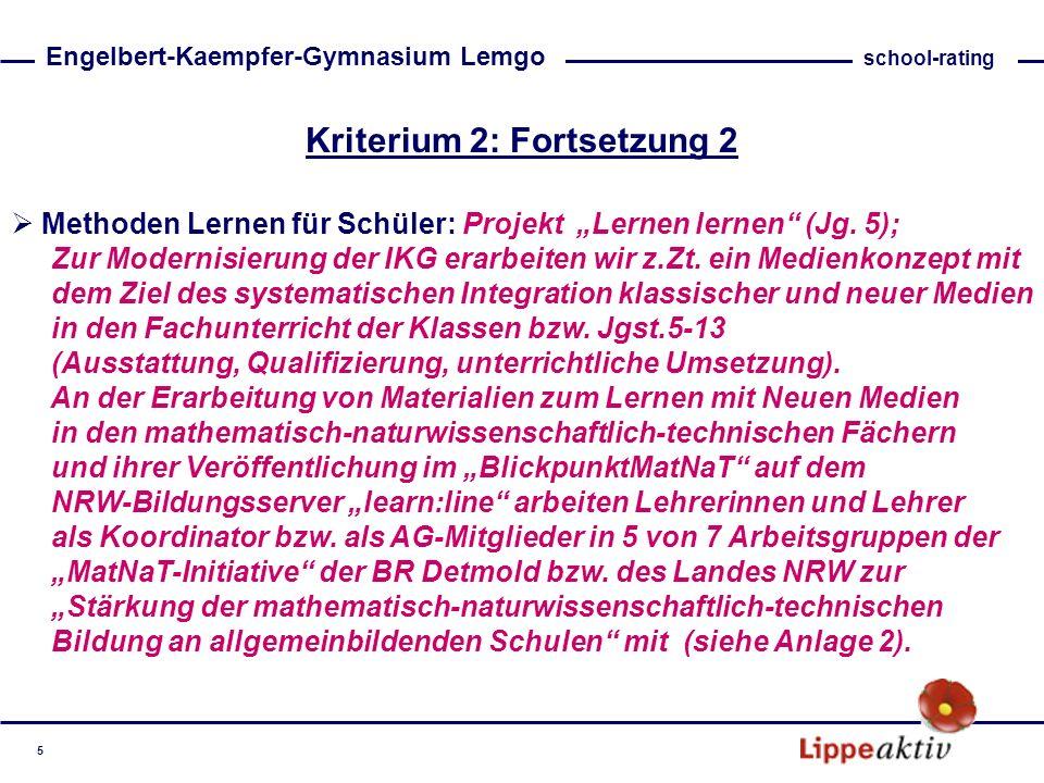 Kriterium 2: Fortsetzung 2 Methoden Lernen für Schüler: Projekt Lernen lernen (Jg. 5); Zur Modernisierung der IKG erarbeiten wir z.Zt. ein Medienkonze