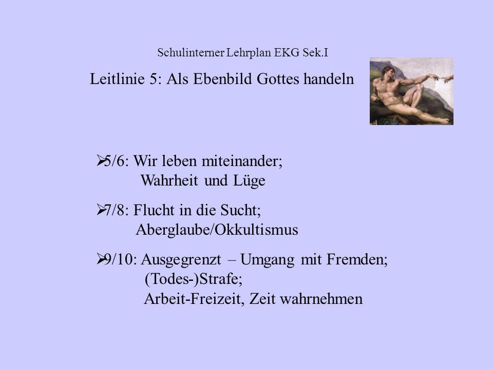 5/6: Die jahwistische und die priesterliche Schöpfungserzählung; Heutiger Umgang mit der Schöpfung (Ökologie) 7/8: In der Schöpfung als Ebenbild Gotte