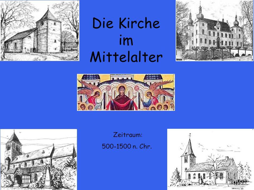 Die Kirche im Mittelalter Zeitraum: 500-1500 n. Chr.