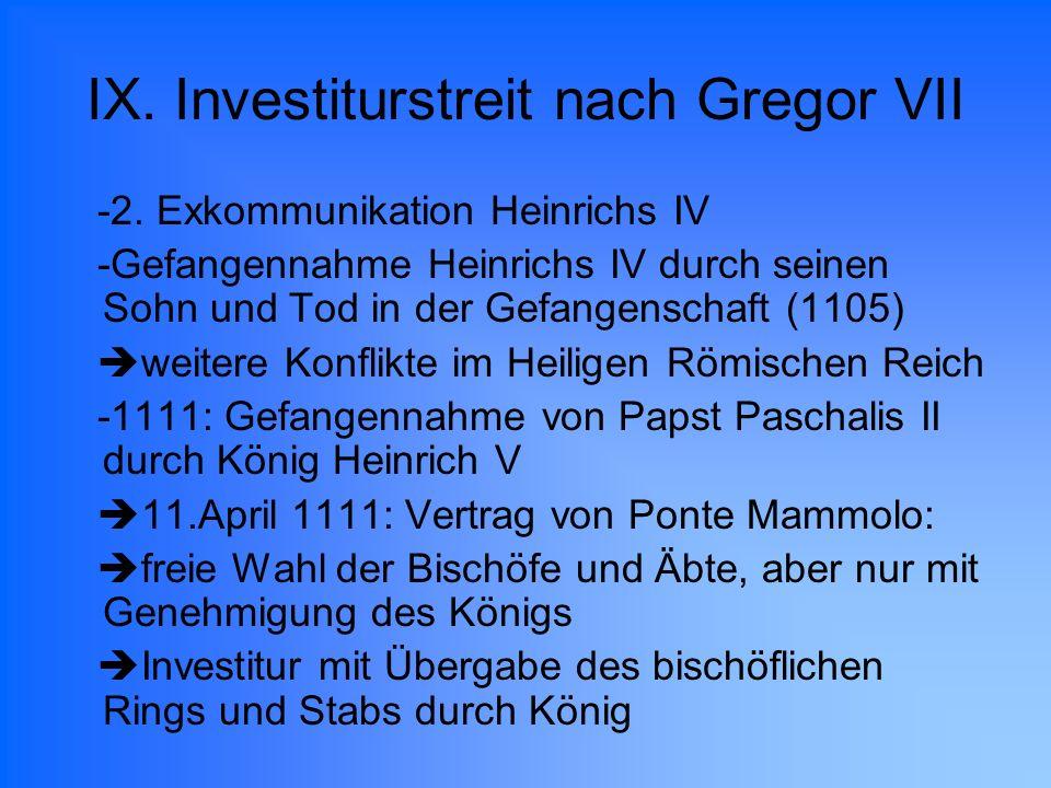 IX. Investiturstreit nach Gregor VII -2. Exkommunikation Heinrichs IV -Gefangennahme Heinrichs IV durch seinen Sohn und Tod in der Gefangenschaft (110