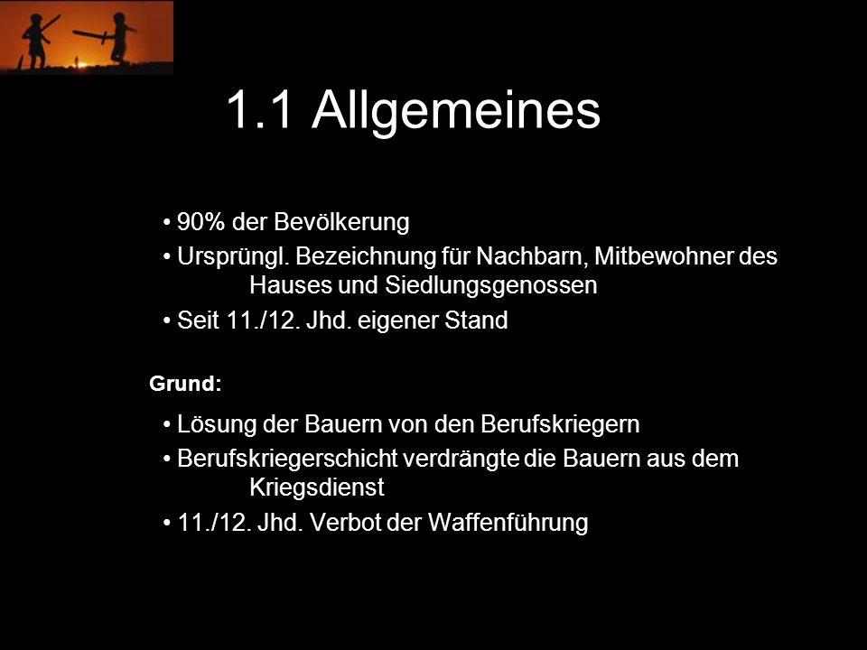 90% der Bevölkerung Ursprüngl. Bezeichnung für Nachbarn, Mitbewohner des Hauses und Siedlungsgenossen Seit 11./12. Jhd. eigener Stand Lösung der Bauer