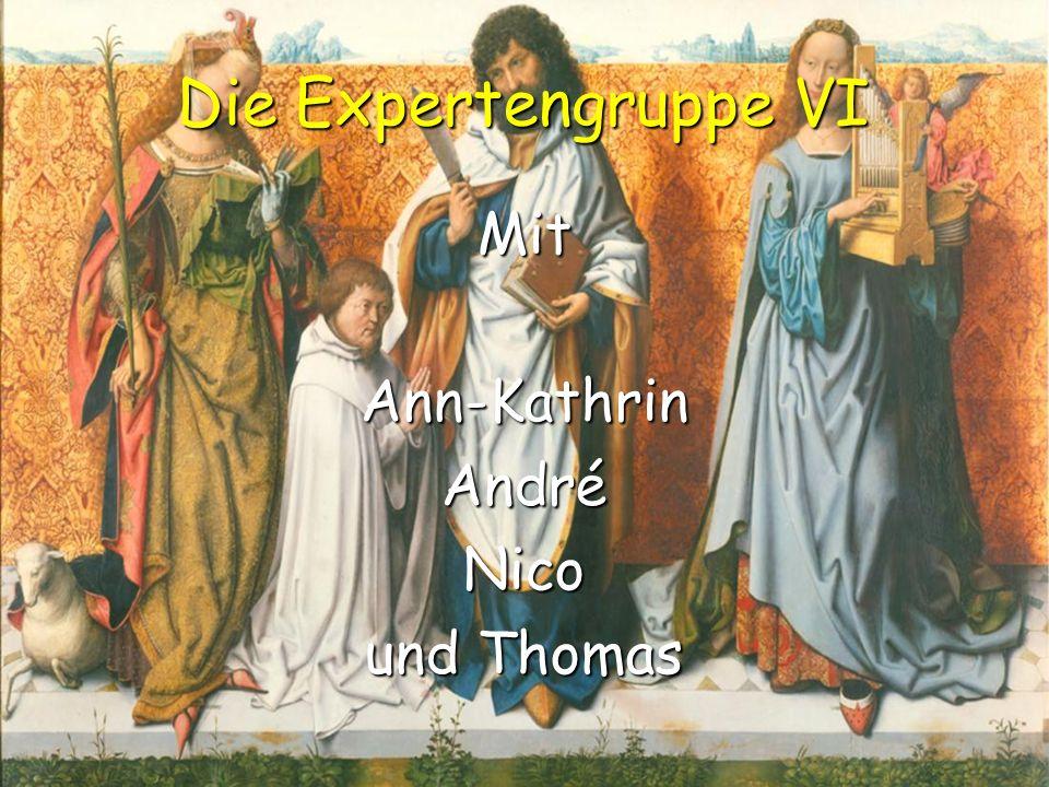 Die Expertengruppe VI MitAnn-KathrinAndréNico und Thomas