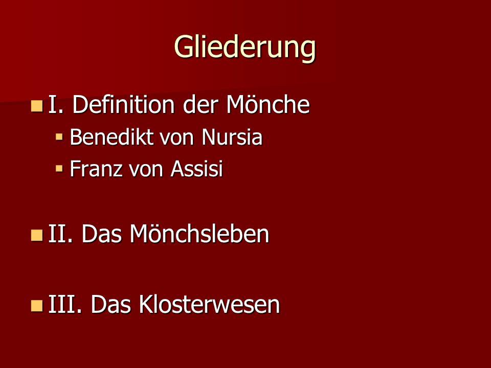 Gliederung I.Definition der Mönche I.