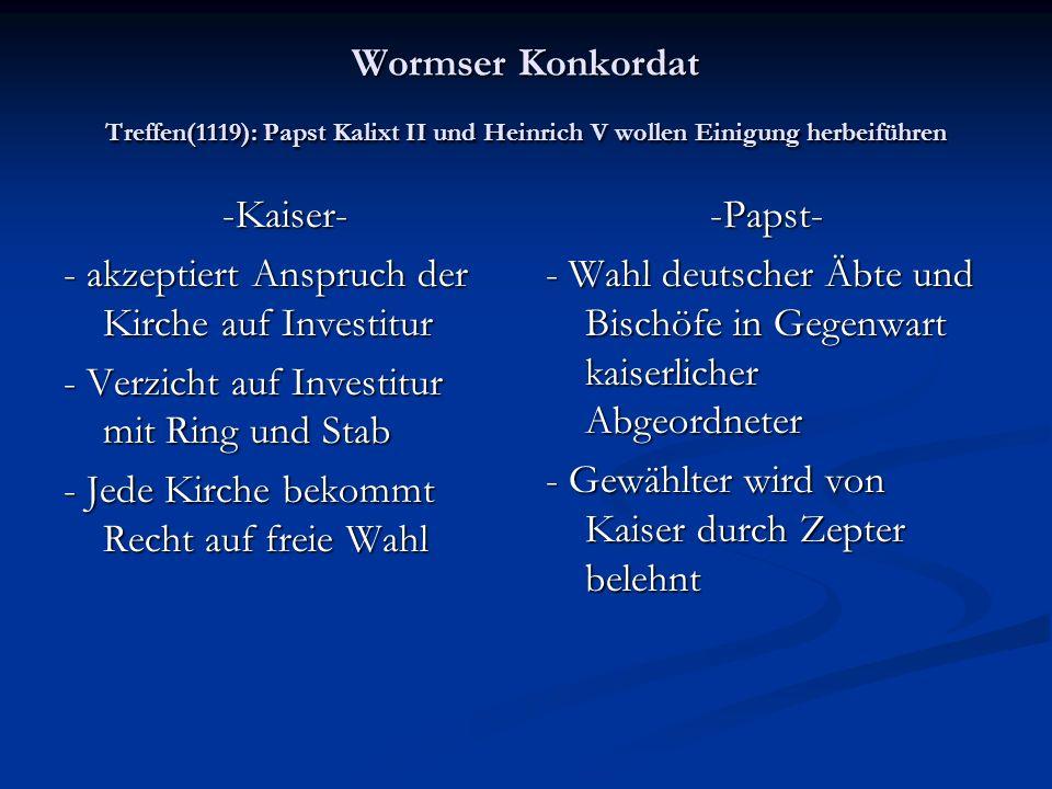 Vertrag von Mammolo - Papst: freie Wahl von Äbten und Bischöfen, ABER mit Genehmigung des Königs u. Investitur durch König mit Ring und Stab - Verpfli