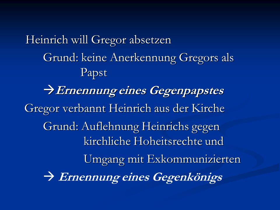 Vorstellungen Kirche/Papst Gregor - Papst= Vertreter Gottes - Kirche bestimmt alleine Einsetzung/Absetzung von weltlichen/kirchlichen Herrschern König