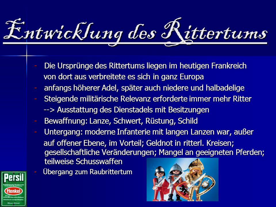 Entwicklung des Rittertums - Die Ursprünge des Rittertums liegen im heutigen Frankreich von dort aus verbreitete es sich in ganz Europa von dort aus v