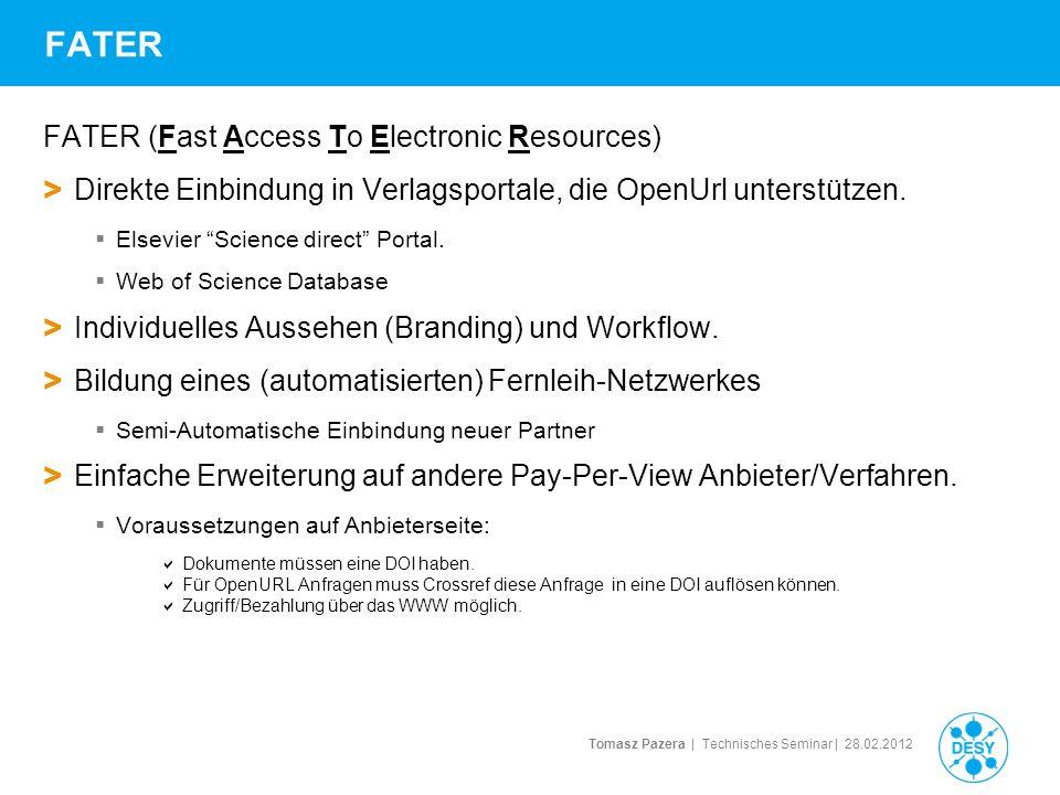Tomasz Pazera | Technisches Seminar | 28.02.2012 FATER FATER (Fast Access To Electronic Resources) > Direkte Einbindung in Verlagsportale, die OpenUrl