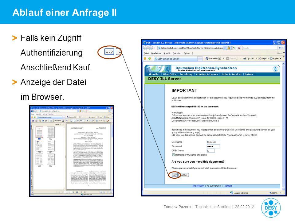 Tomasz Pazera | Technisches Seminar | 28.02.2012 Ablauf einer Anfrage II > Falls kein Zugriff Authentifizierung Anschließend Kauf. > Anzeige der Datei