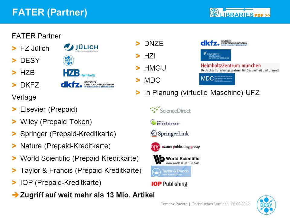 Tomasz Pazera | Technisches Seminar | 28.02.2012 FATER (Partner) > DNZE > HZI > HMGU > MDC > In Planung (virtuelle Maschine) UFZ FATER Partner > FZ Jü