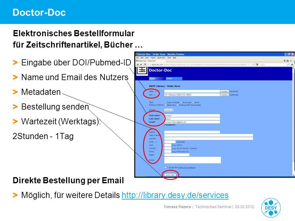Tomasz Pazera | Technisches Seminar | 28.02.2012 Doctor-Doc > Eingabe über DOI/Pubmed-ID > Name und Email des Nutzers > Metadaten > Bestellung senden