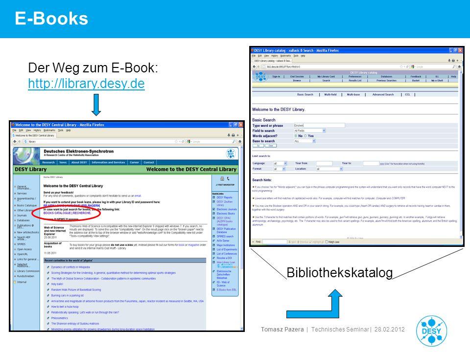 Tomasz Pazera | Technisches Seminar | 28.02.2012 E-Books (online) > Nutzer recherchiert ein Buch > Click on Read online (if available) > Authentifizierung über DESY afs/windows username und password
