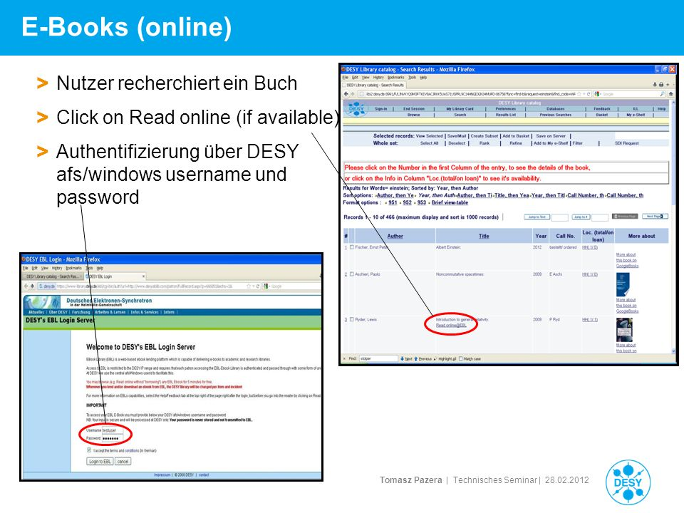 Tomasz Pazera | Technisches Seminar | 28.02.2012 E-Books (online) II > Click auf Read Online Die ersten 5 Minuten sind kostenlos > Danach ueber Request Loan Preis < 10$ automatisch Preis > 10$ Genehmigung (Bibliothek) > bzw.