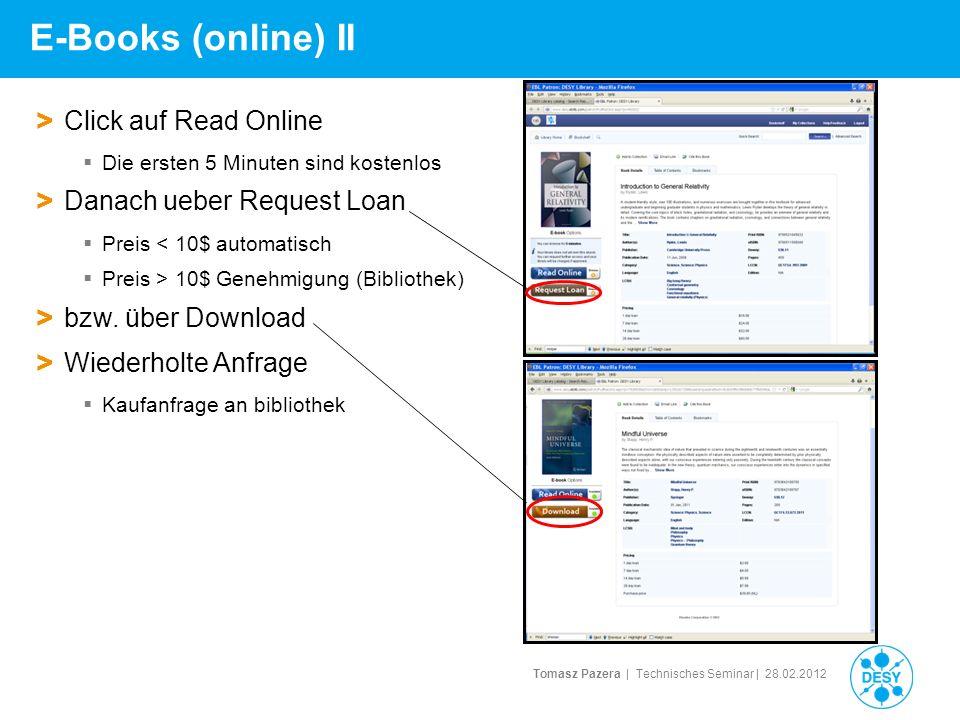 Tomasz Pazera | Technisches Seminar | 28.02.2012 E-Books (online) II > Click auf Read Online Die ersten 5 Minuten sind kostenlos > Danach ueber Reques