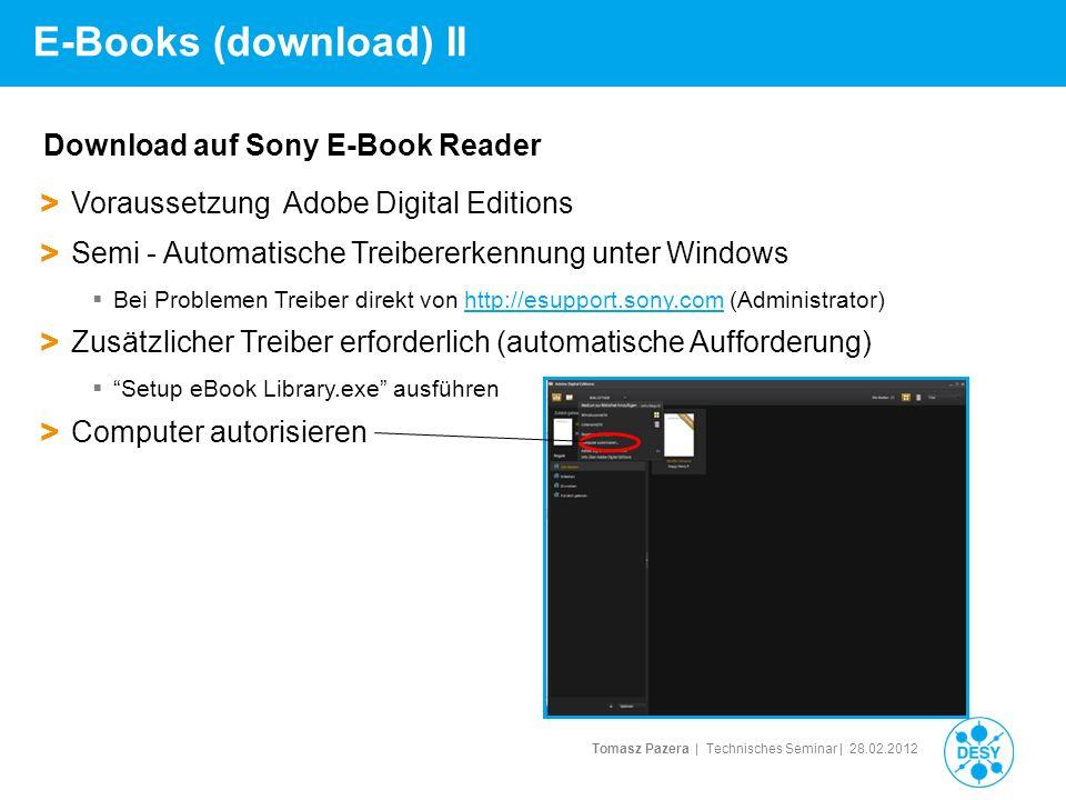Tomasz Pazera | Technisches Seminar | 28.02.2012 E-Books (download) II Download auf Sony E-Book Reader > Voraussetzung Adobe Digital Editions > Semi -