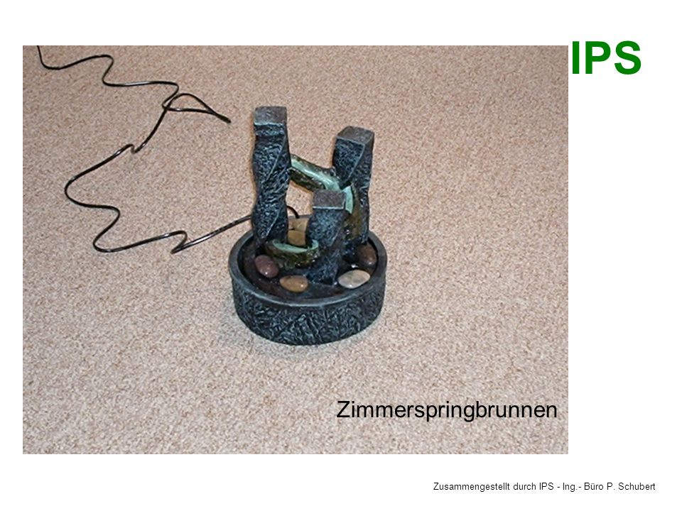 Zusammengestellt durch IPS - Ing.- Büro P. Schubert IPS Luftentfeuchter