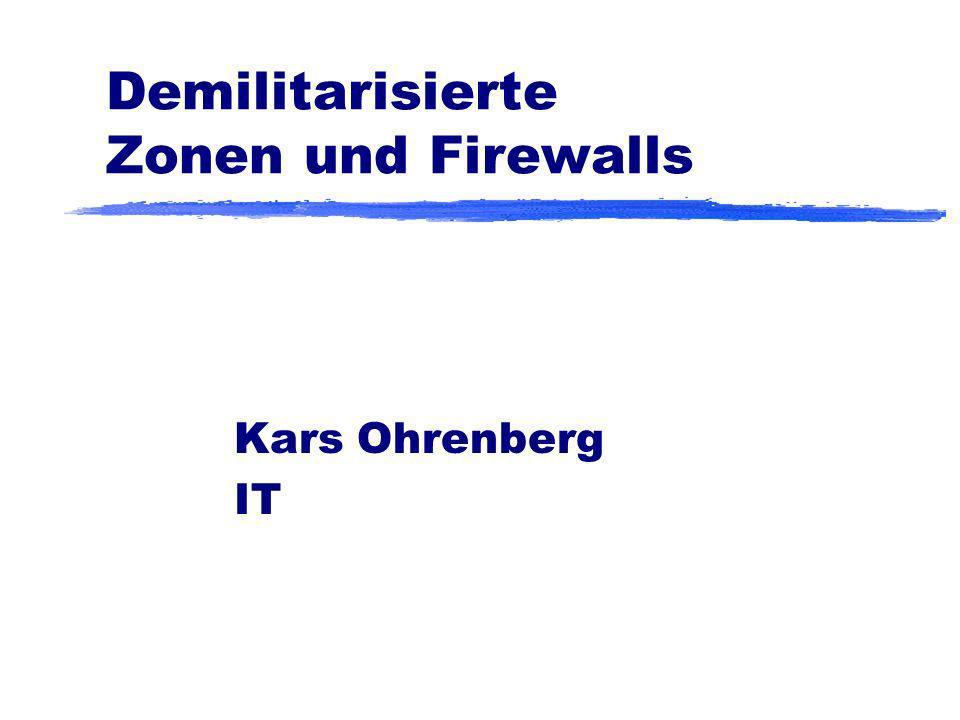 Demilitarisierte Zonen und Firewalls Kars Ohrenberg IT