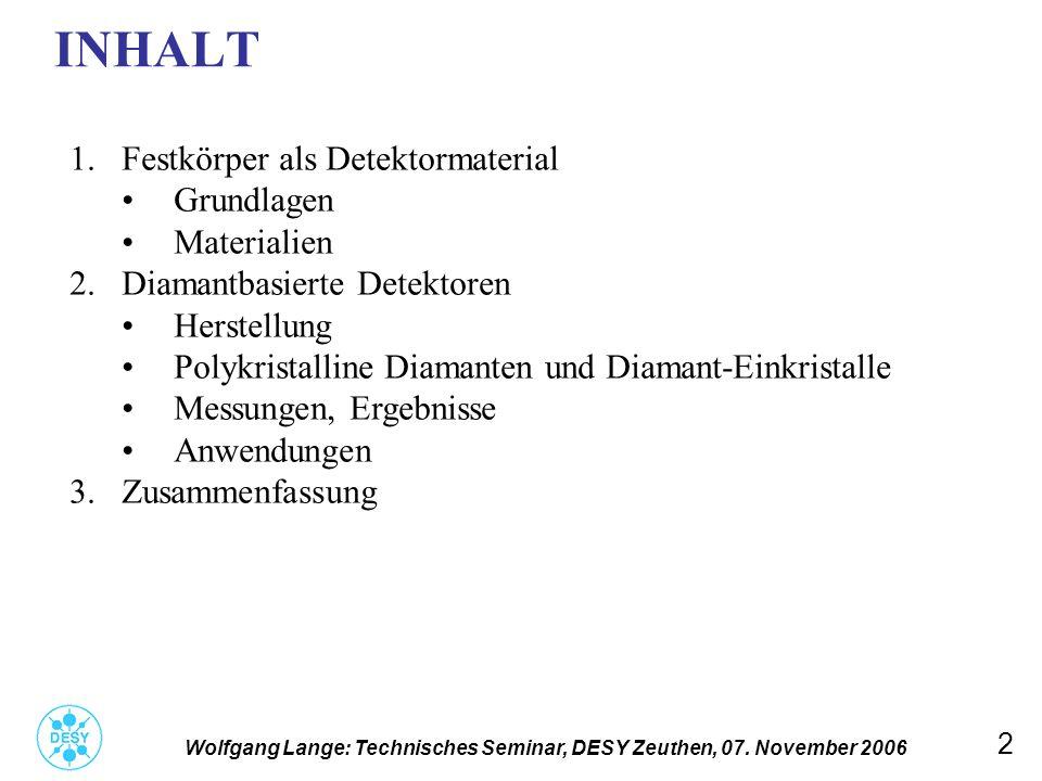 3 1.Festkörper als Detektormaterial (1) Wolfgang Lange: Technisches Seminar, DESY Zeuthen, 07.