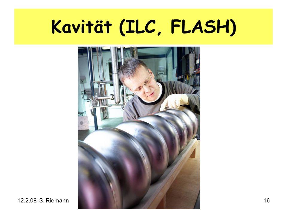 12.2.08 S. RiemannTechnisches Seminar: Teilchenphysik16 Kavität (ILC, FLASH)