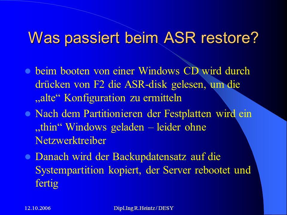 12.10.2006Dipl.Ing R.Heintz / DESY Was passiert beim ASR restore.
