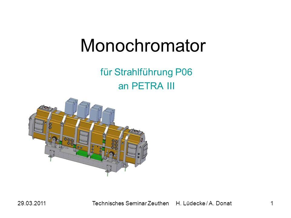 29.03.2011Technisches Seminar Zeuthen H. Lüdecke / A. Donat1 Monochromator für Strahlführung P06 an PETRA III