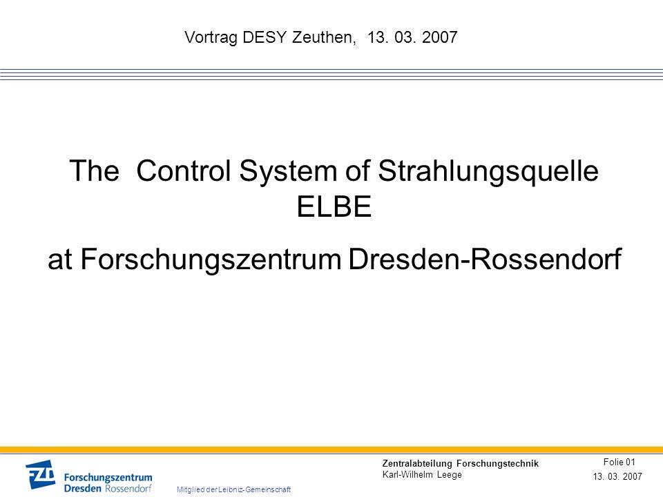 Vortrag DESY Zeuthen, 13. 03. 2007 13. 03. 2007 Folie 01 Zentralabteilung Forschungstechnik Karl-Wilhelm Leege Mitglied der Leibniz-Gemeinschaft The C