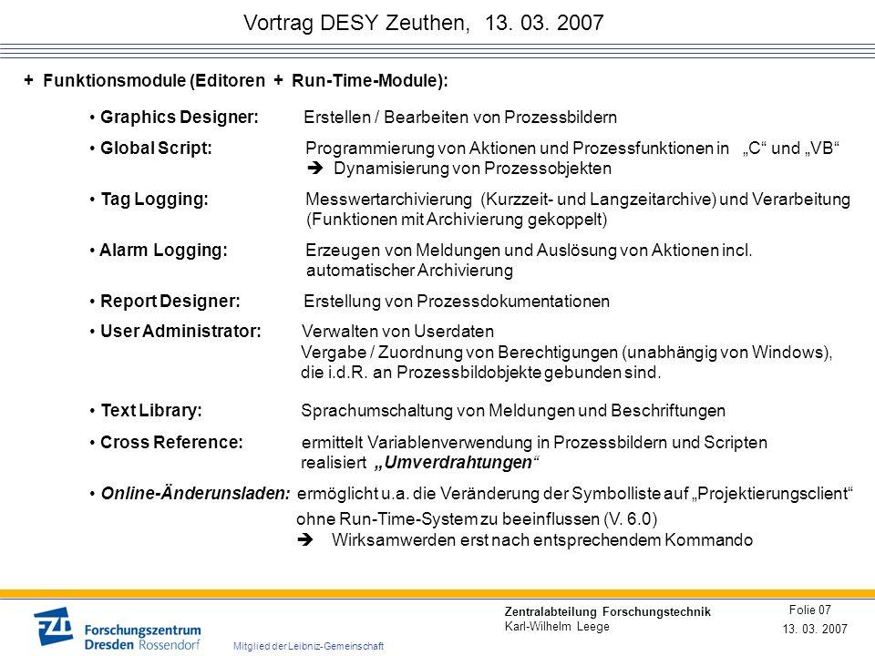 Vortrag DESY Zeuthen, 13. 03. 2007 13. 03. 2007 Folie 07 Zentralabteilung Forschungstechnik Karl-Wilhelm Leege Mitglied der Leibniz-Gemeinschaft Graph