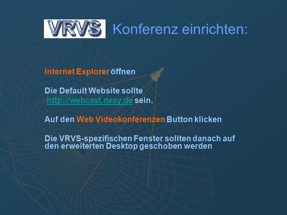 Für VRVS oder AccessGrid hier klicken DESY Konferenz- und WebC@st Portal: