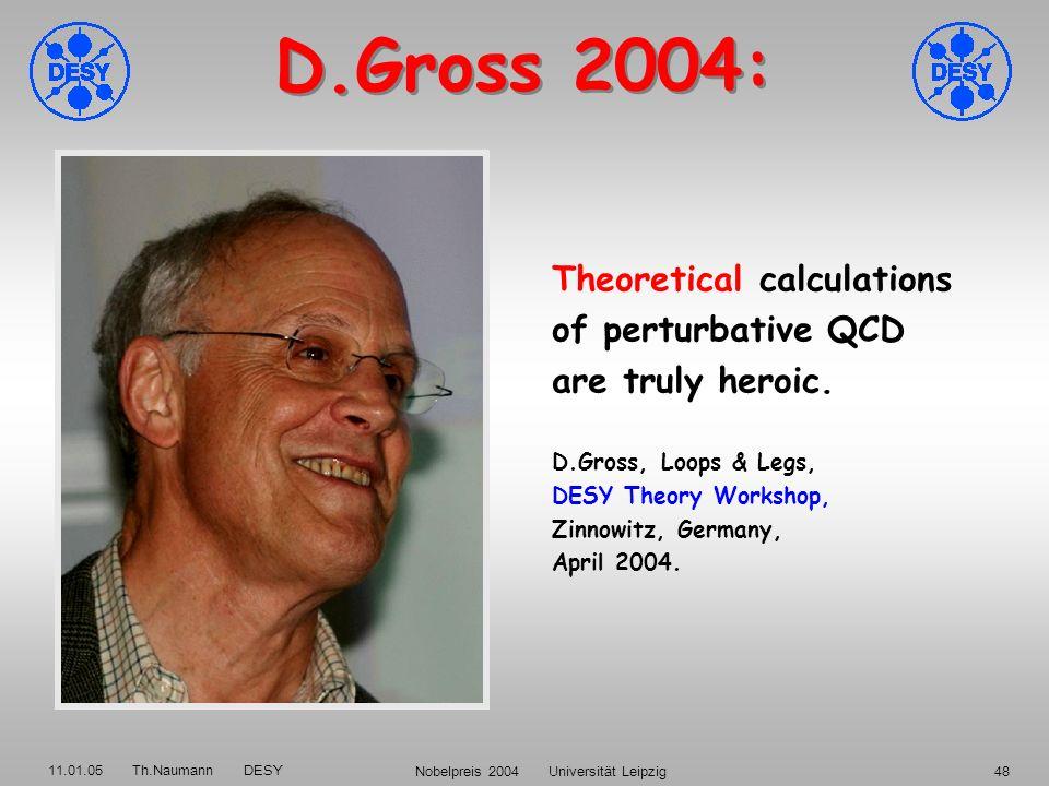 11.01.05 Th.Naumann DESY Nobelpreis 2004 Universität Leipzig47 Präzision für den Weg zur Vereinigung