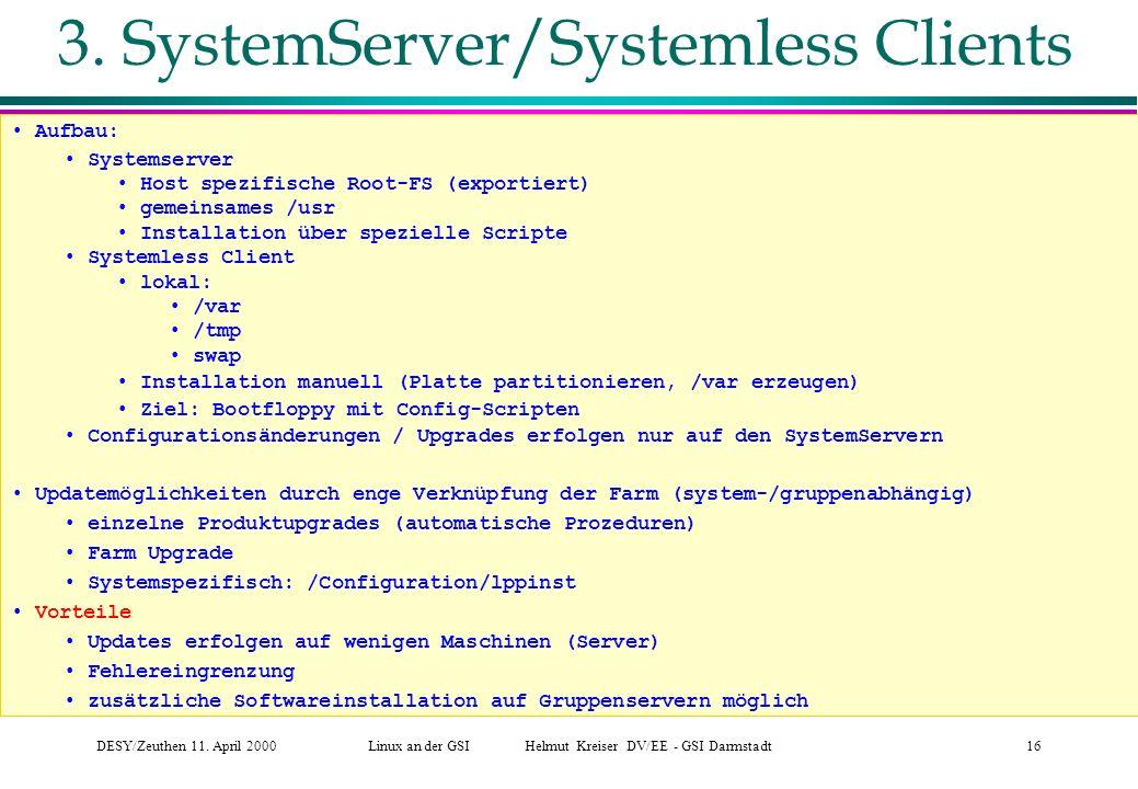 DESY/Zeuthen 11.April 2000Linux an der GSI Helmut Kreiser DV/EE - GSI Darmstadt16 3.