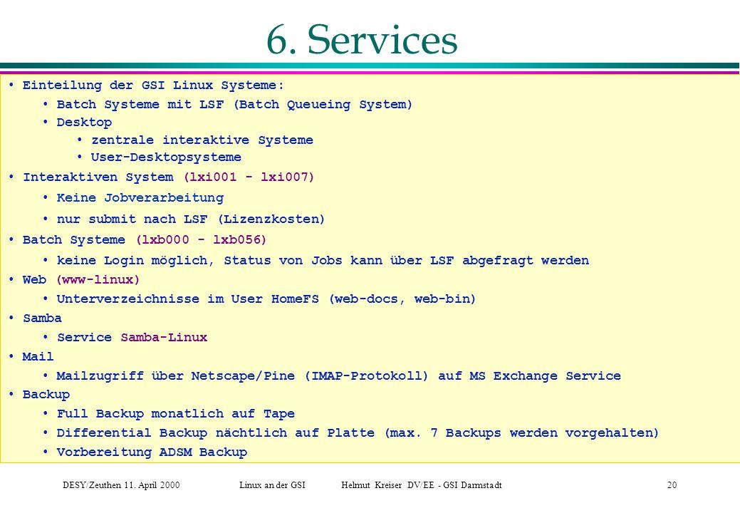 DESY/Zeuthen 11.April 2000Linux an der GSI Helmut Kreiser DV/EE - GSI Darmstadt20 6.