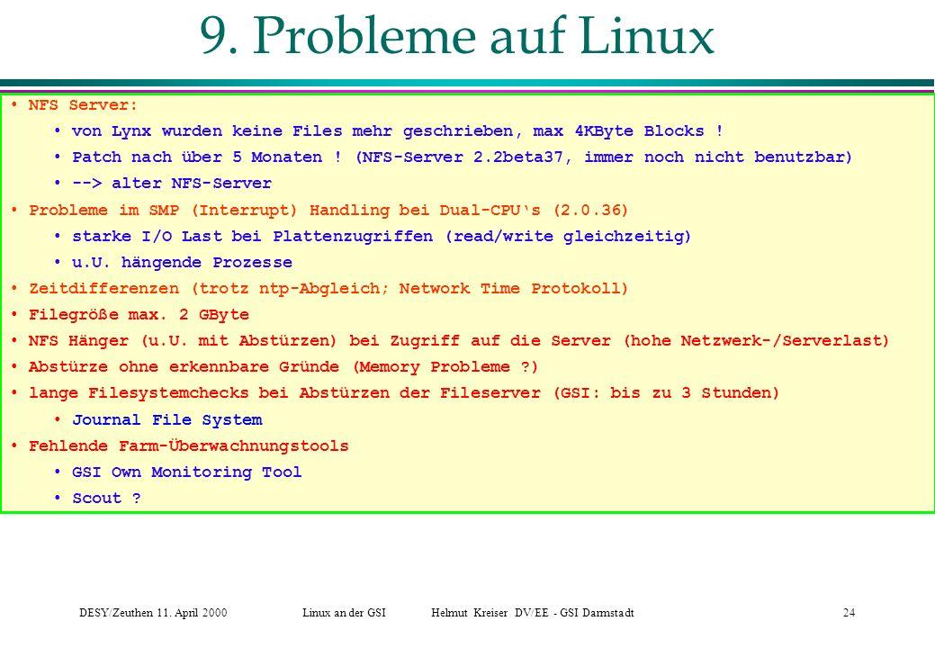 DESY/Zeuthen 11.April 2000Linux an der GSI Helmut Kreiser DV/EE - GSI Darmstadt24 9.