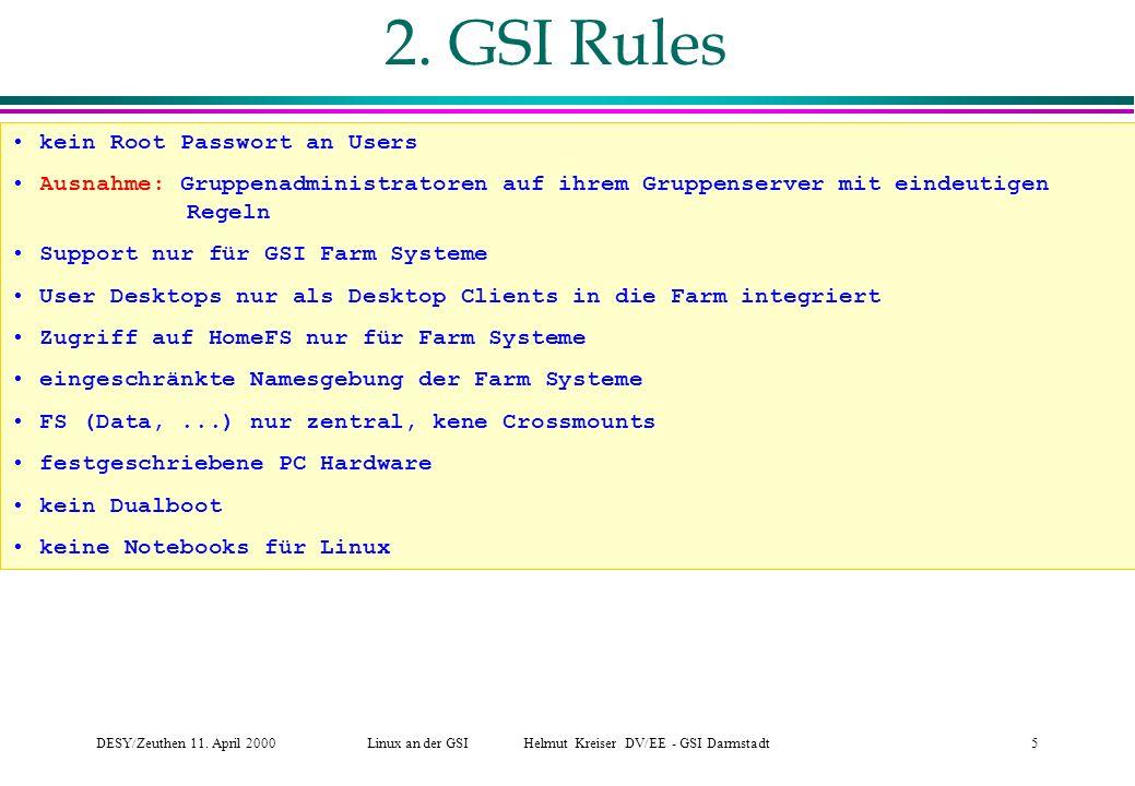 DESY/Zeuthen 11.April 2000Linux an der GSI Helmut Kreiser DV/EE - GSI Darmstadt5 2.