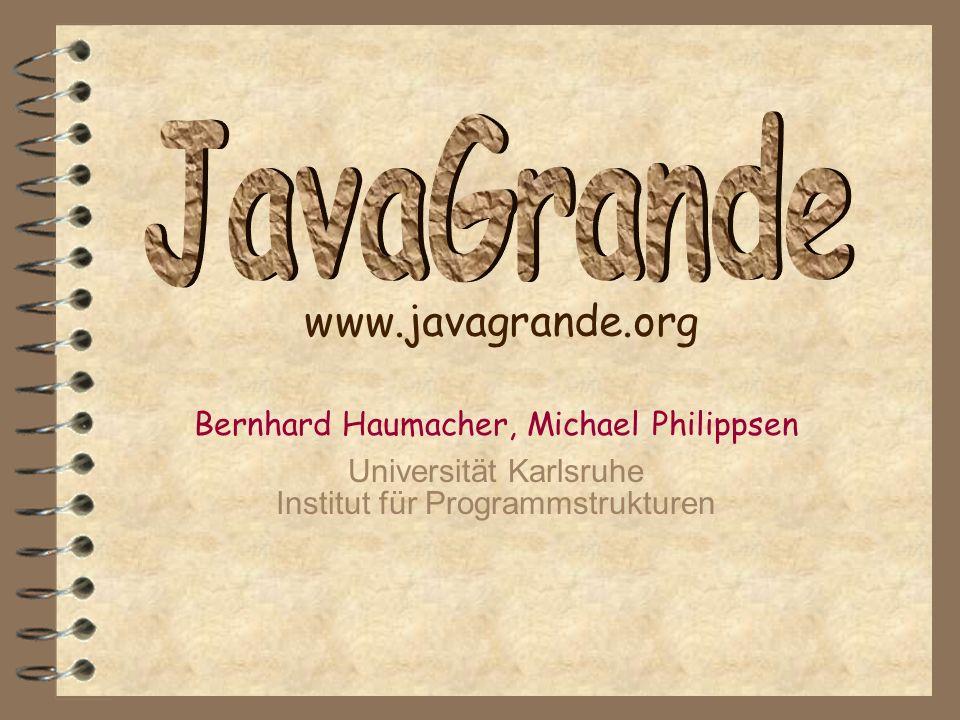Bernhard Haumacher, Michael Philippsen Universität Karlsruhe Institut für Programmstrukturen www.javagrande.org