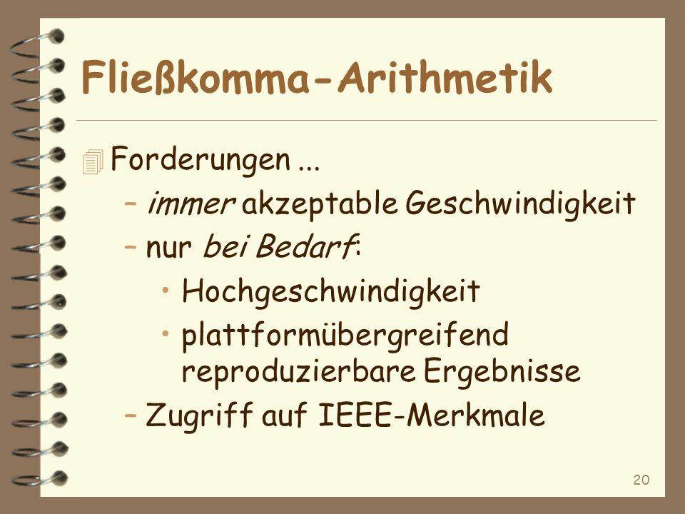 20 Fließkomma-Arithmetik 4 Forderungen...