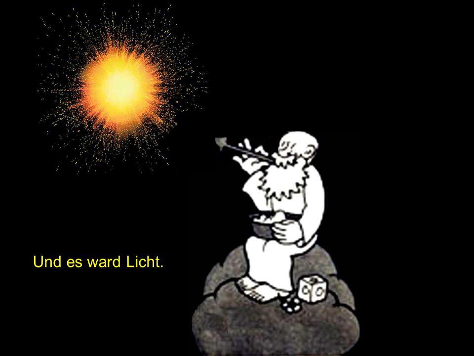 Und es ward Licht.