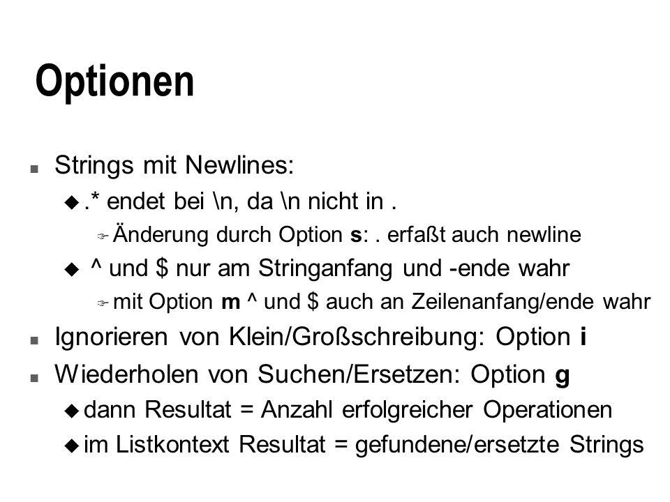 Optionen n Strings mit Newlines: u.* endet bei \n, da \n nicht in.
