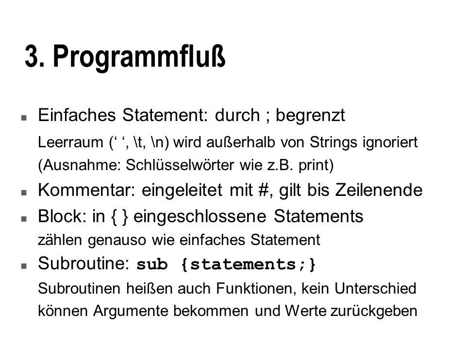 Schleifen mit map und grep n Funktionen map und grep stellen implizit Loops dar @sizes = map { -s $_ } @files; ist äquivalent zu for ( @files ) { push @sizes, -s $_; } n grep testet den Block als Ausdruck und übernimmt die Elemente des Feldes, für die Ausdruck wahr @mylines = grep { /my/ } @lines; ist äquivalent zu for (@lines) { push @mylines, $_ if /my/; }