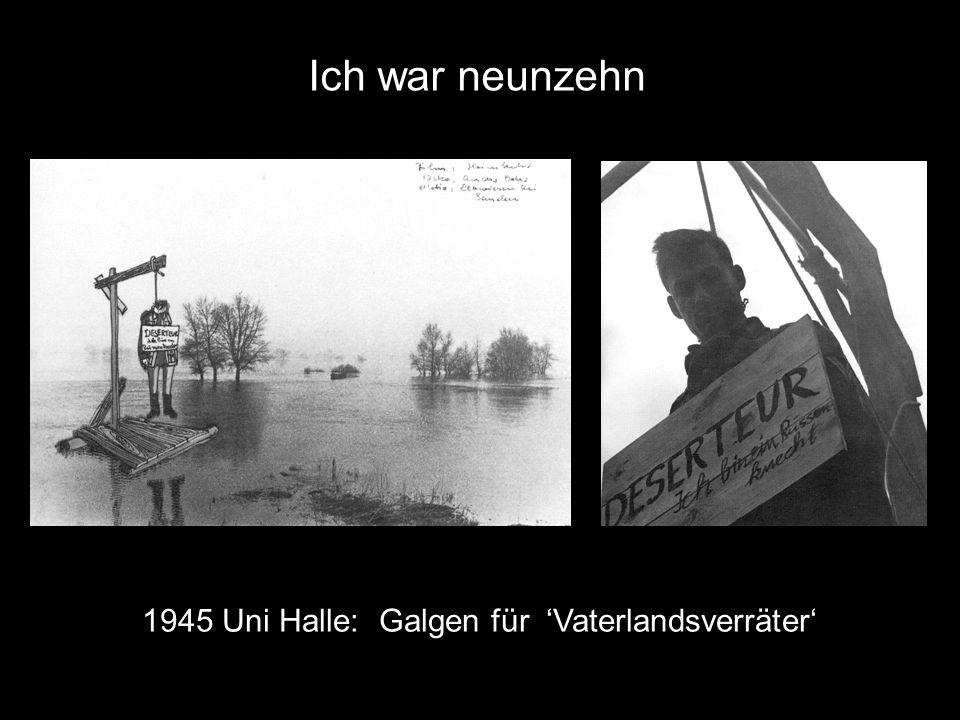 1945 Uni Halle: Galgen für Vaterlandsverräter Ich war neunzehn