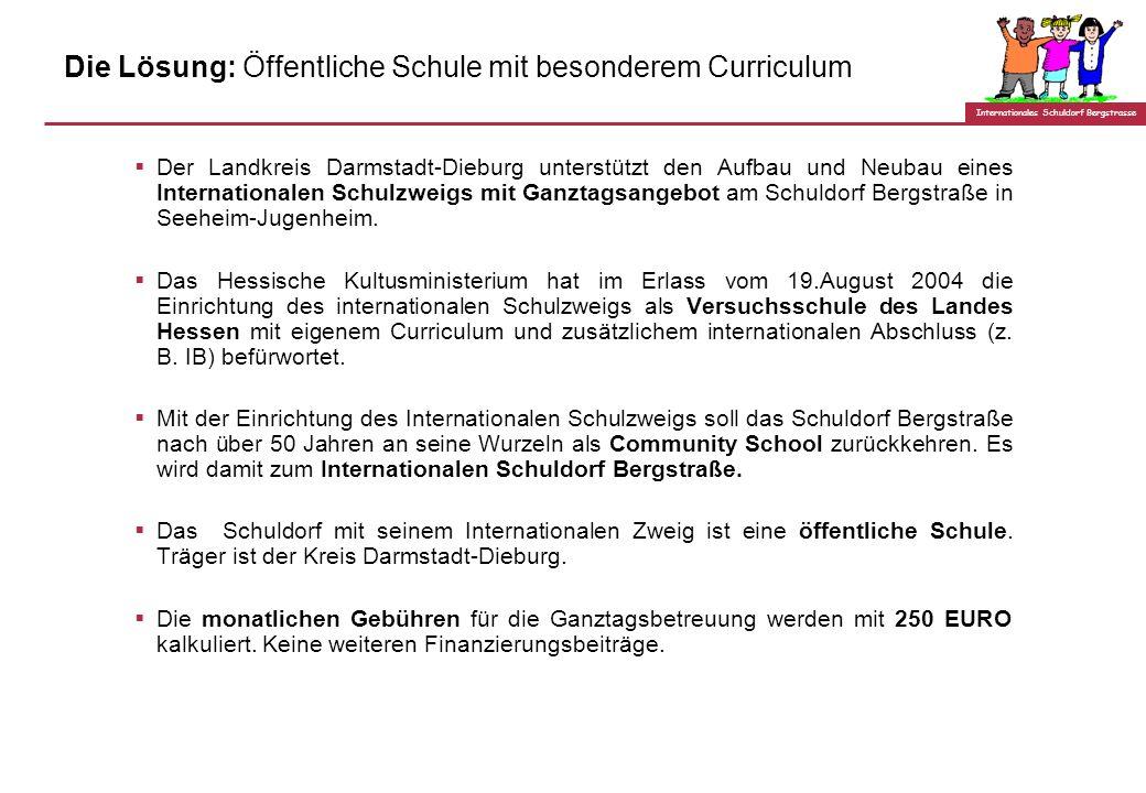 Internationales Schuldorf Bergstrasse Internationale Kinder finden heute in der Region Starkenburg kein adäquates Schulangebot Es existiert bisher kei